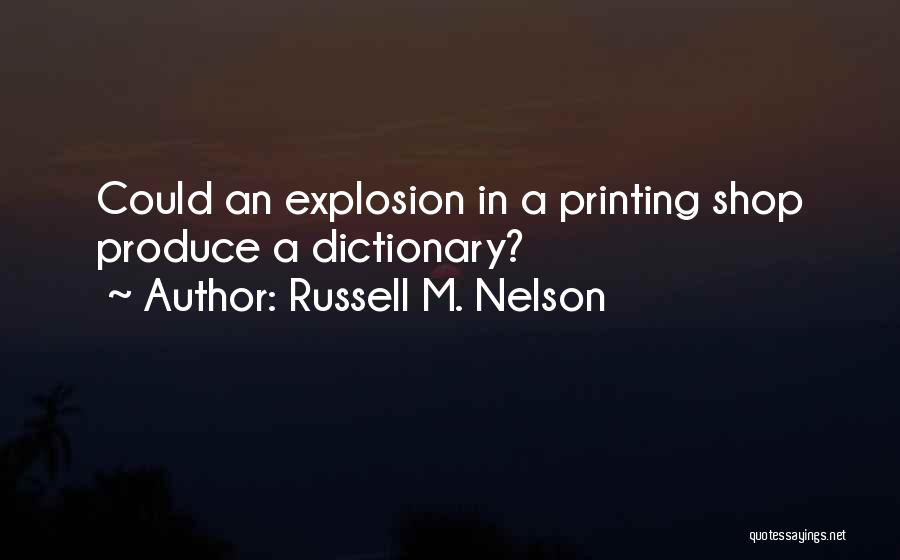 Explosions Quotes By Russell M. Nelson