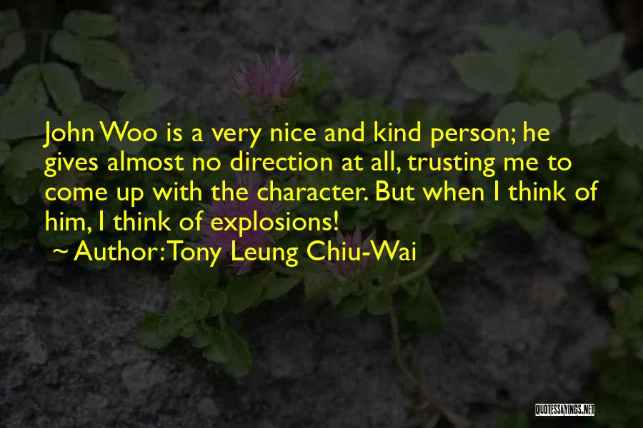 Explosions Quotes By Tony Leung Chiu-Wai