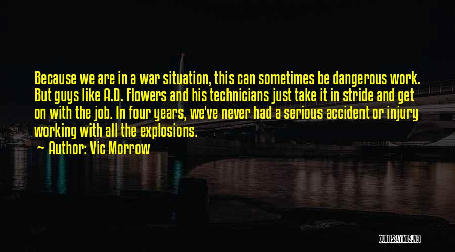 Explosions Quotes By Vic Morrow