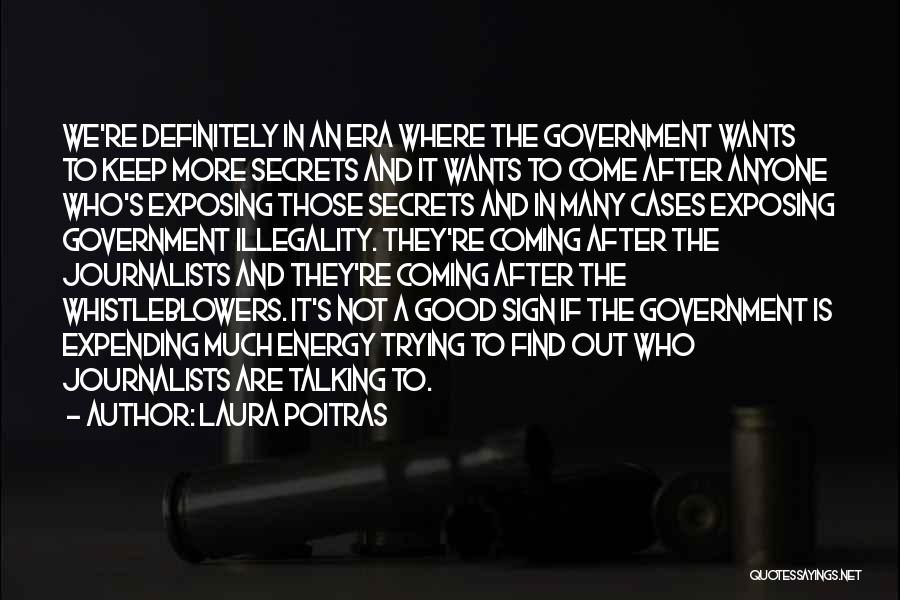 Exposing Secrets Quotes By Laura Poitras