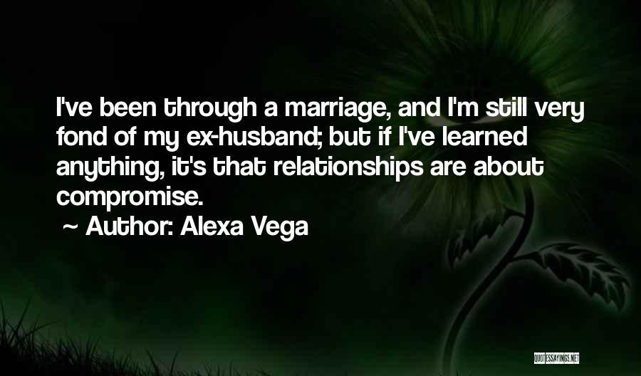 Ex's Quotes By Alexa Vega
