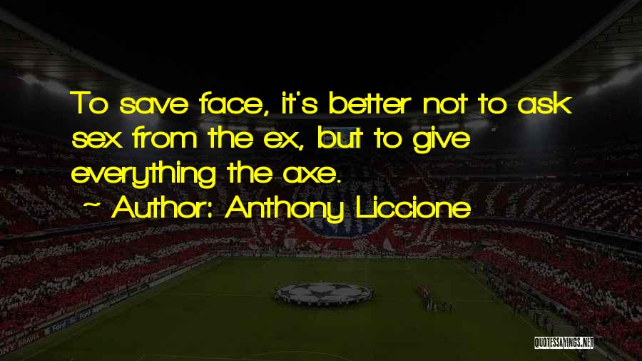 Ex's Quotes By Anthony Liccione