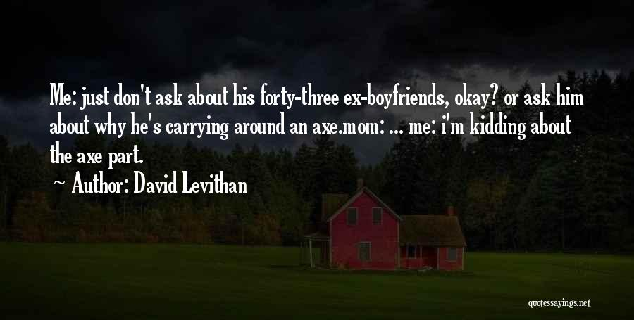 Ex's Quotes By David Levithan