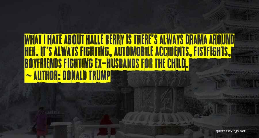 Ex's Quotes By Donald Trump