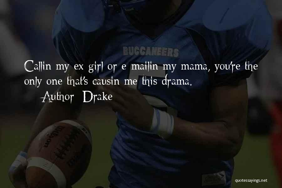 Ex's Quotes By Drake