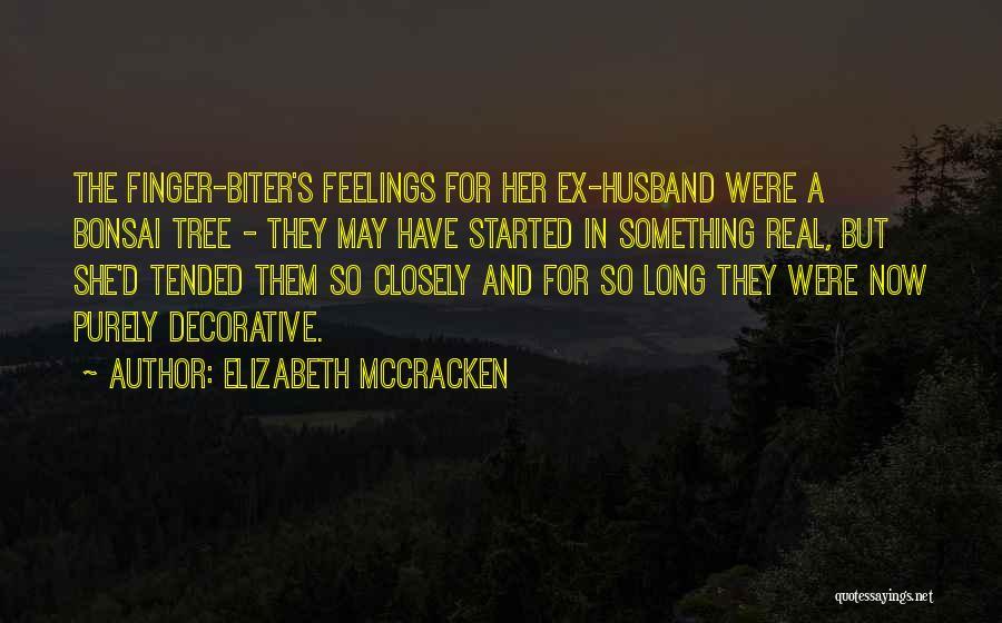 Ex's Quotes By Elizabeth McCracken