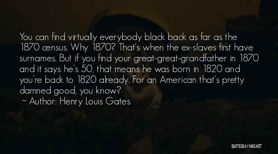 Ex's Quotes By Henry Louis Gates