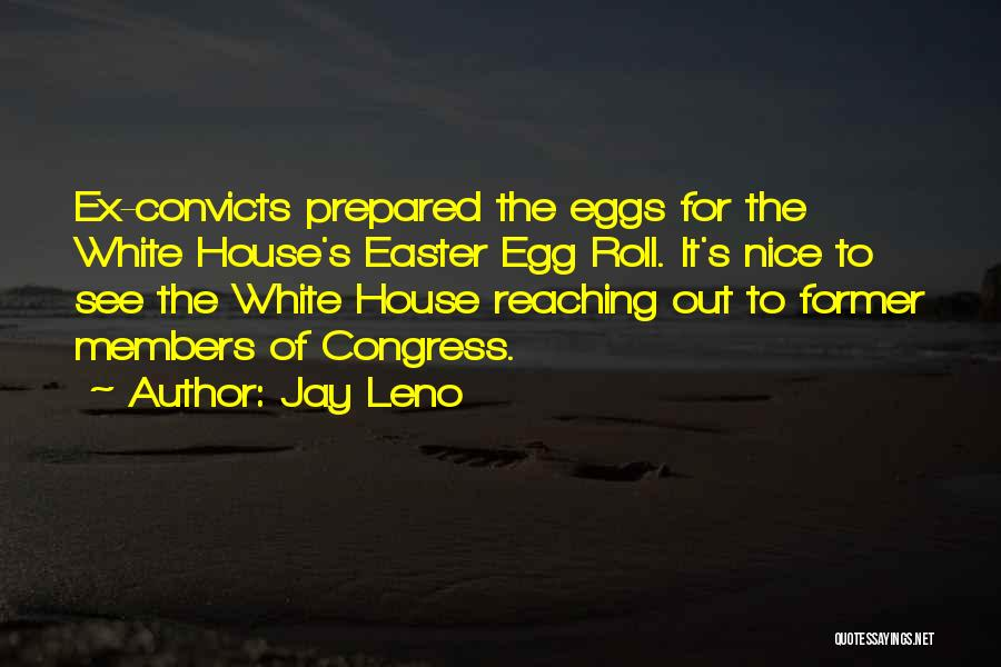 Ex's Quotes By Jay Leno