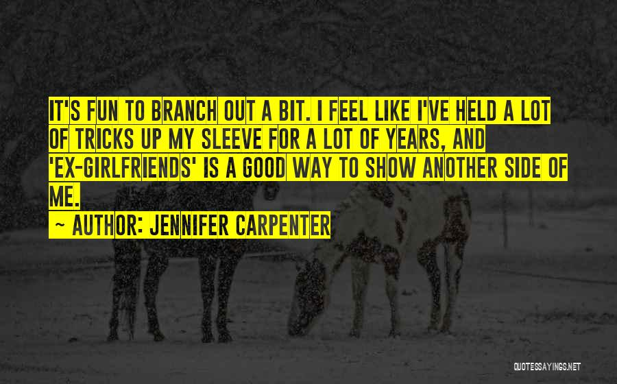 Ex's Quotes By Jennifer Carpenter
