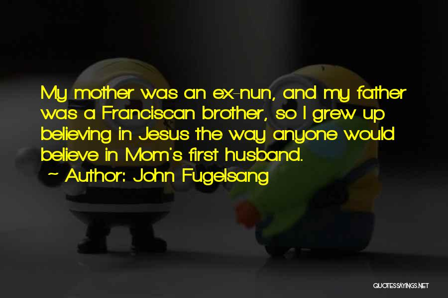 Ex's Quotes By John Fugelsang