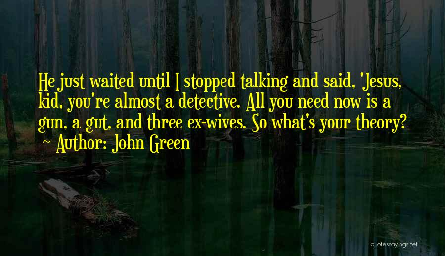 Ex's Quotes By John Green
