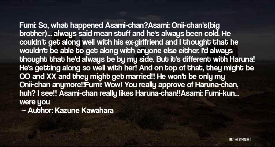 Ex's Quotes By Kazune Kawahara