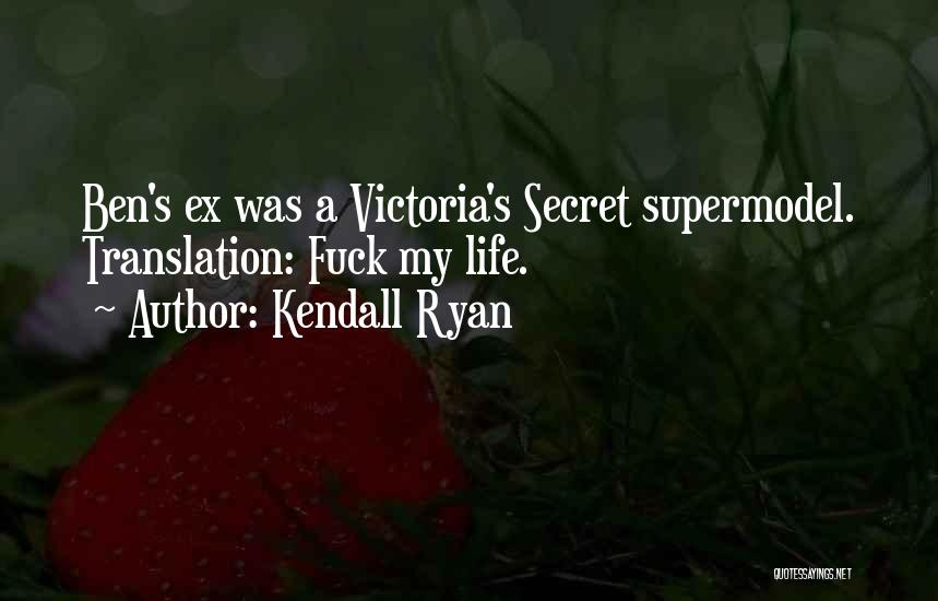 Ex's Quotes By Kendall Ryan