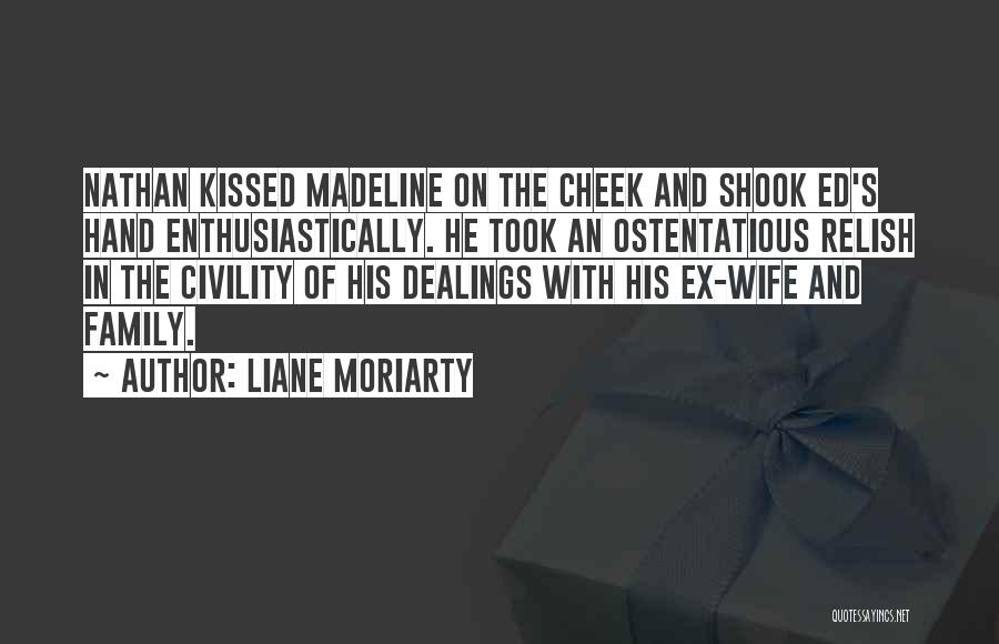 Ex's Quotes By Liane Moriarty