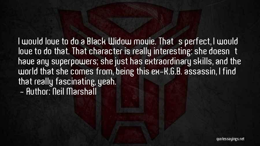 Ex's Quotes By Neil Marshall