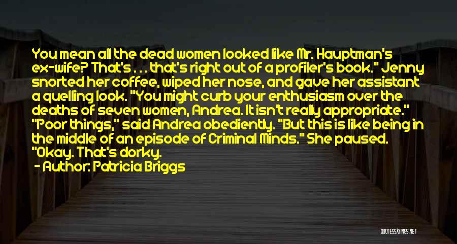 Ex's Quotes By Patricia Briggs