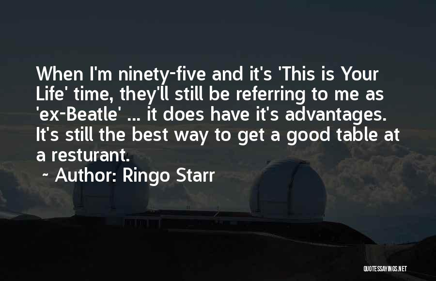 Ex's Quotes By Ringo Starr