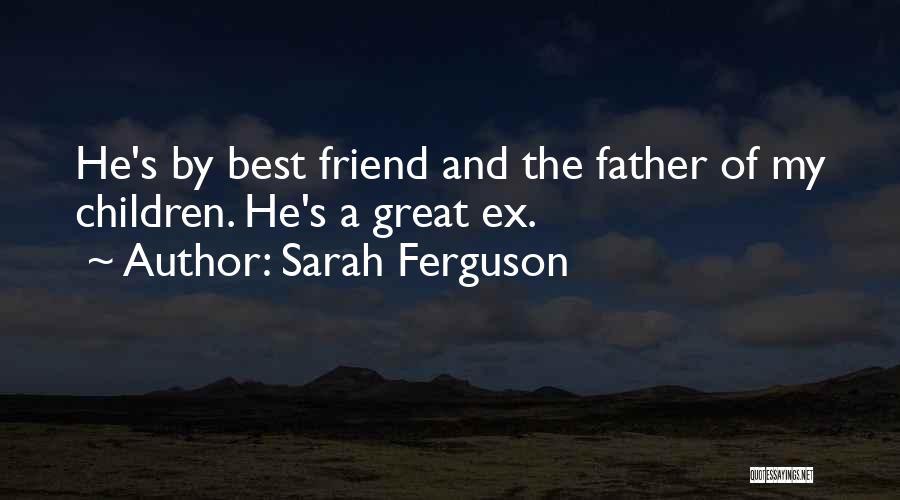 Ex's Quotes By Sarah Ferguson
