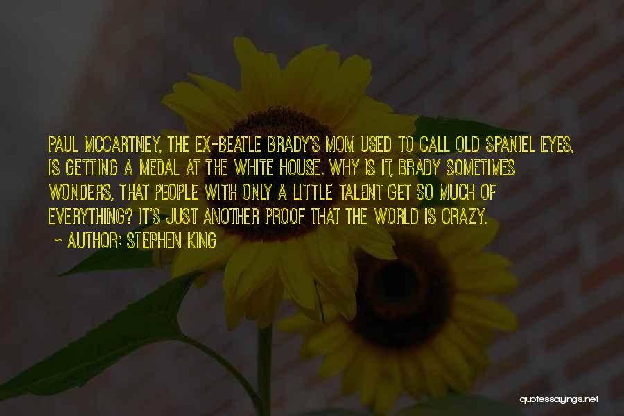 Ex's Quotes By Stephen King