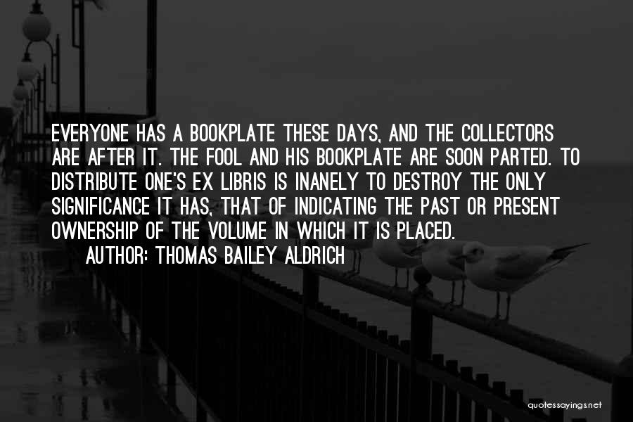 Ex's Quotes By Thomas Bailey Aldrich