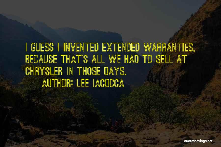 Extended Warranties Quotes By Lee Iacocca