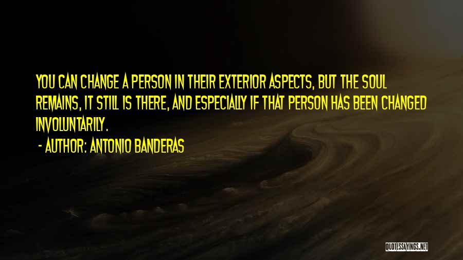 Exterior Quotes By Antonio Banderas