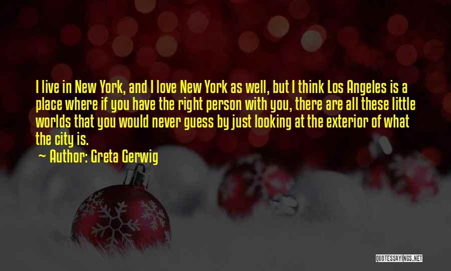 Exterior Quotes By Greta Gerwig