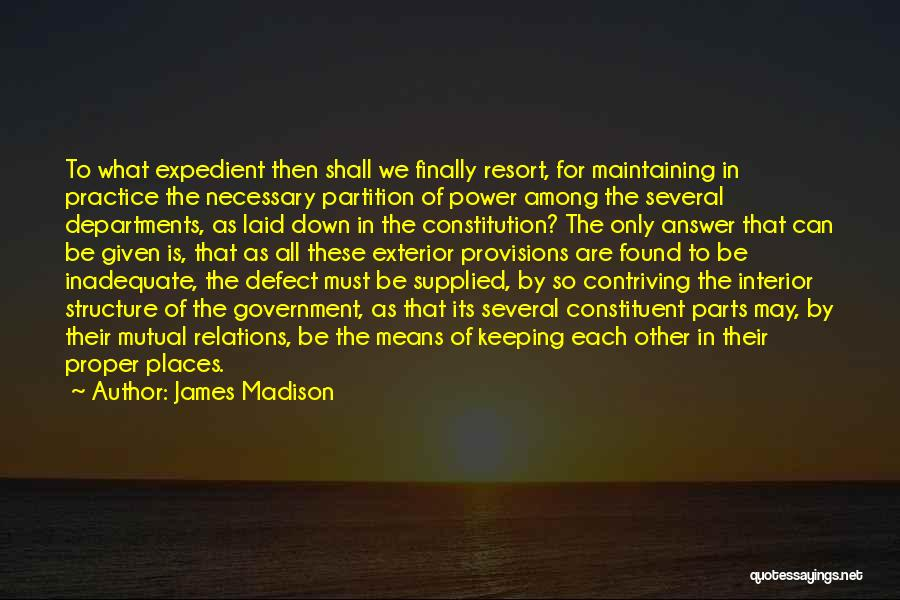 Exterior Quotes By James Madison