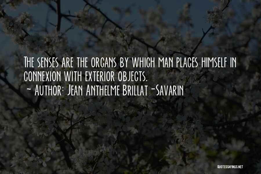 Exterior Quotes By Jean Anthelme Brillat-Savarin