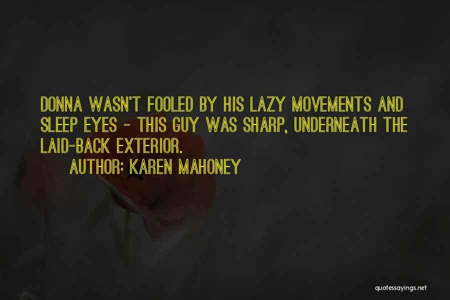 Exterior Quotes By Karen Mahoney