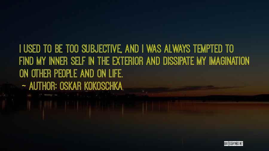 Exterior Quotes By Oskar Kokoschka