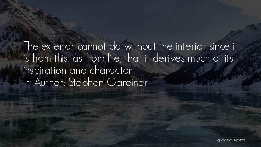 Exterior Quotes By Stephen Gardiner