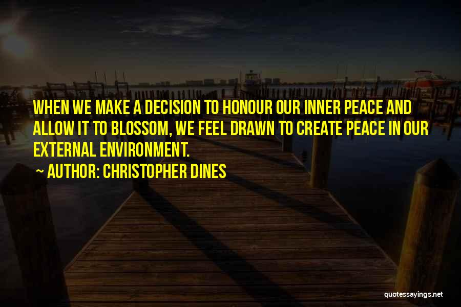 External Environment Quotes By Christopher Dines