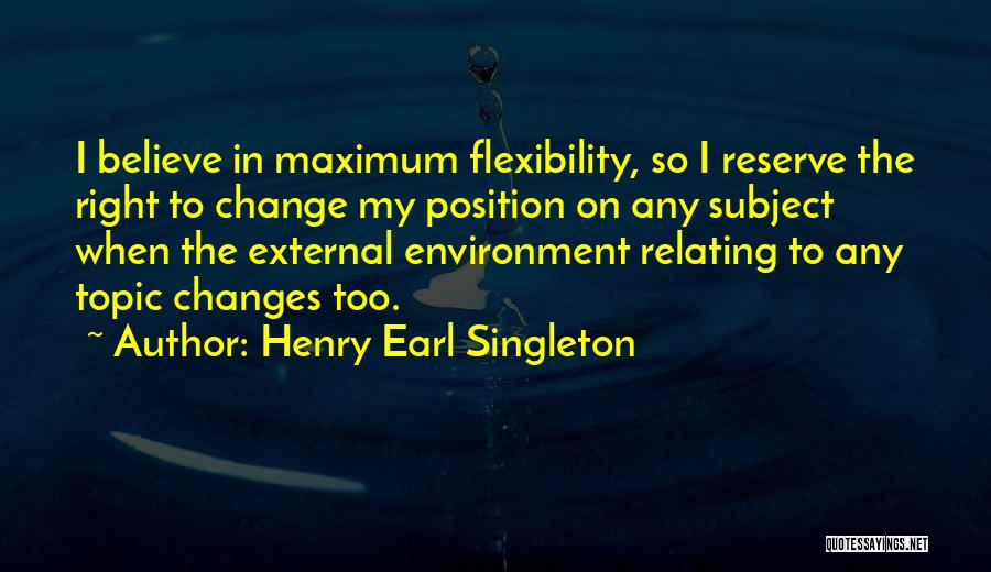 External Environment Quotes By Henry Earl Singleton