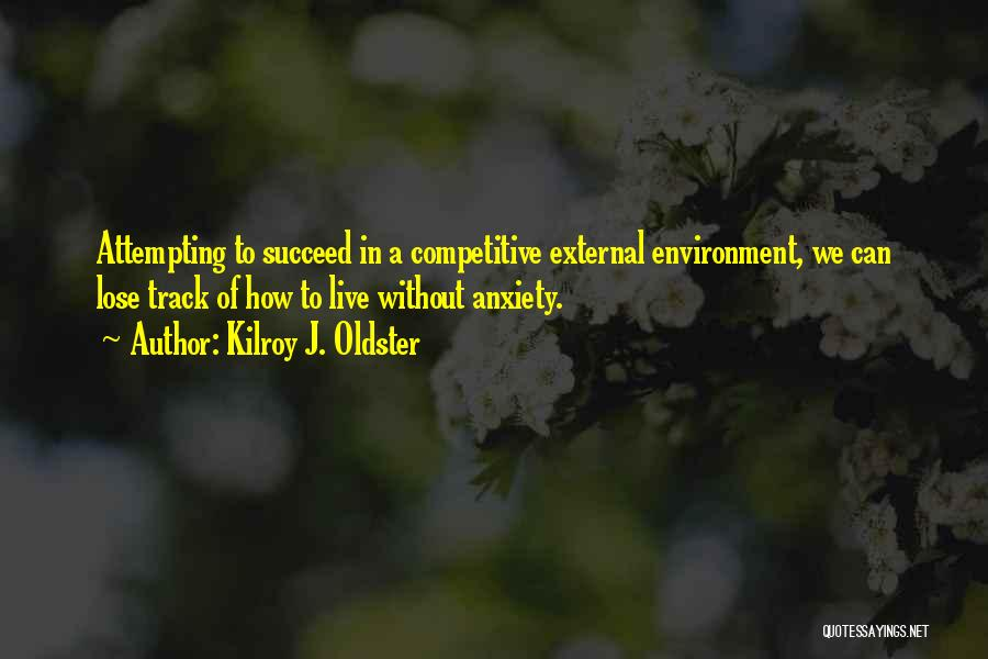 External Environment Quotes By Kilroy J. Oldster