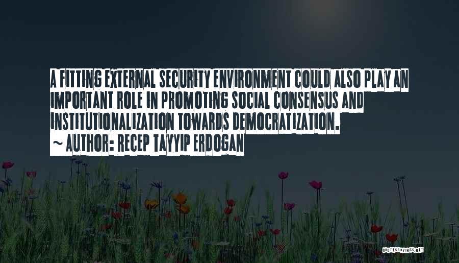 External Environment Quotes By Recep Tayyip Erdogan