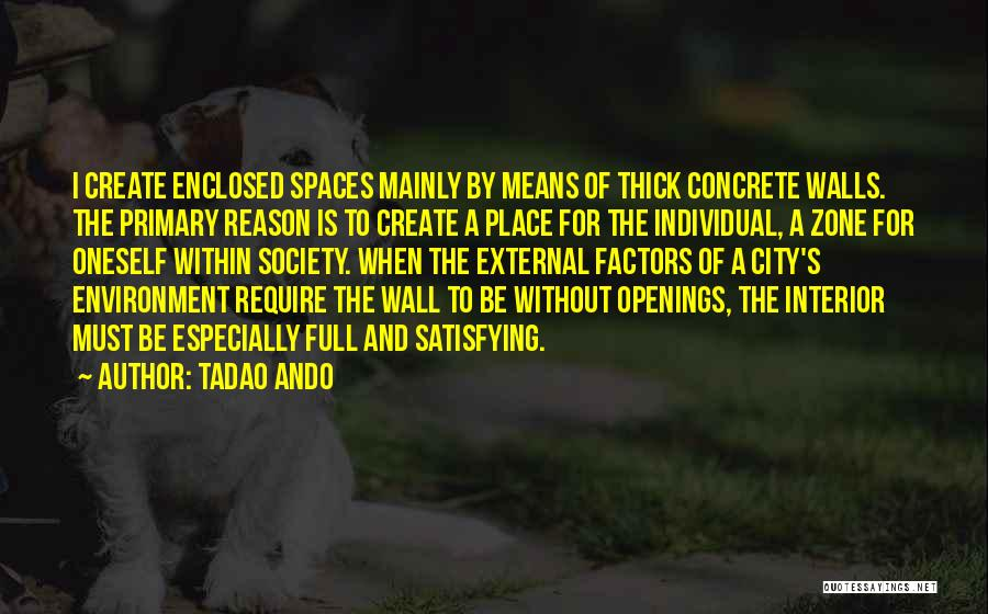 External Environment Quotes By Tadao Ando