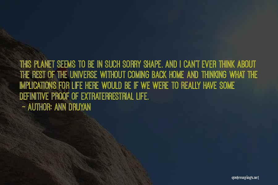 Extraterrestrial Quotes By Ann Druyan