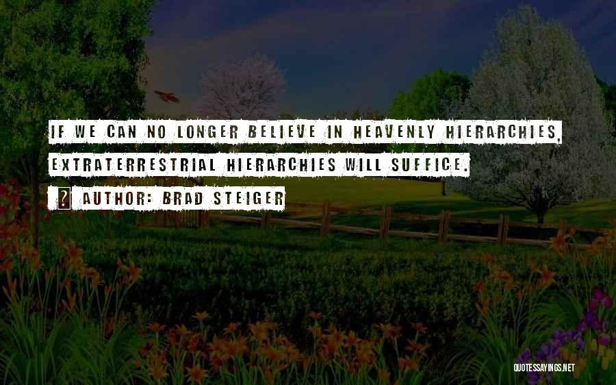 Extraterrestrial Quotes By Brad Steiger
