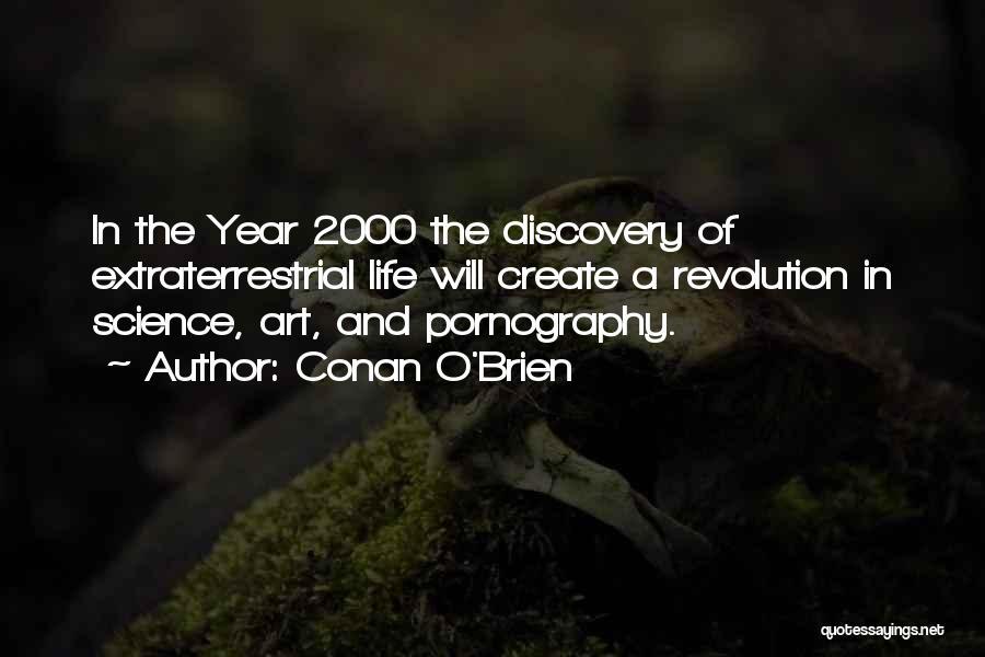 Extraterrestrial Quotes By Conan O'Brien
