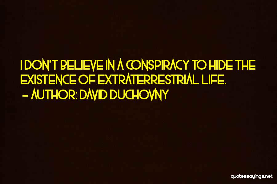 Extraterrestrial Quotes By David Duchovny