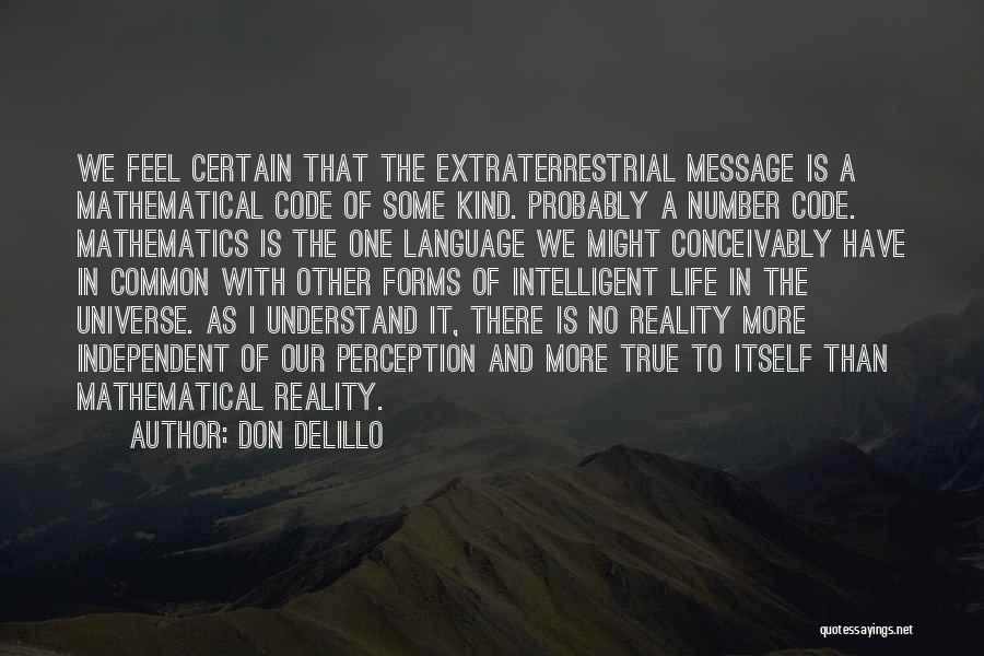 Extraterrestrial Quotes By Don DeLillo