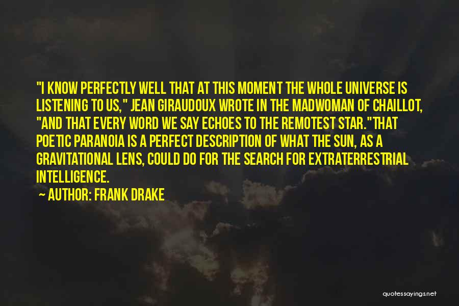 Extraterrestrial Quotes By Frank Drake