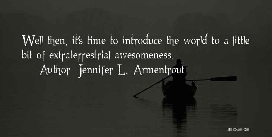 Extraterrestrial Quotes By Jennifer L. Armentrout