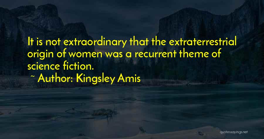 Extraterrestrial Quotes By Kingsley Amis