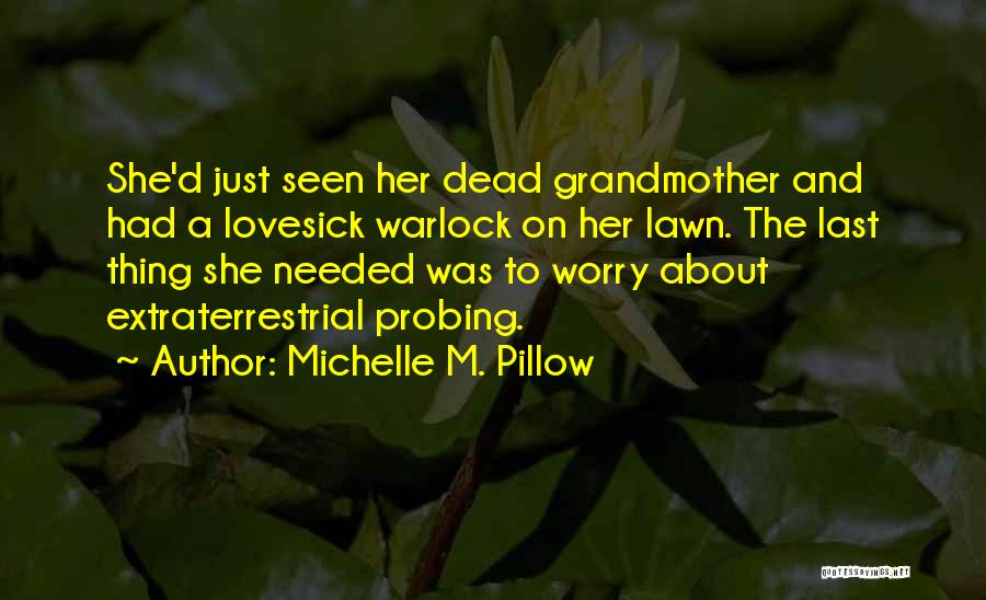 Extraterrestrial Quotes By Michelle M. Pillow