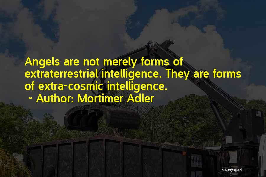 Extraterrestrial Quotes By Mortimer Adler