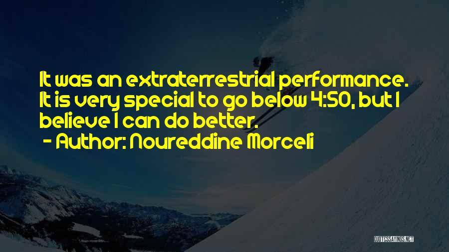 Extraterrestrial Quotes By Noureddine Morceli
