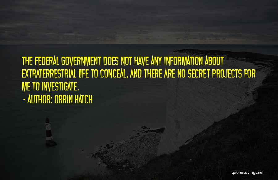 Extraterrestrial Quotes By Orrin Hatch