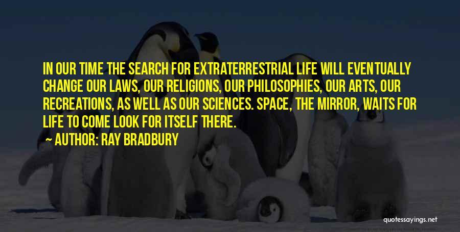 Extraterrestrial Quotes By Ray Bradbury